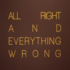 All right and everything wrong